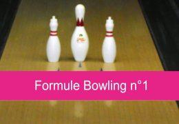 Formule Bowling n°1